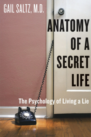 Anatomy Of A Secret Life The Psychology Of Living A Lie Rusoff Agency